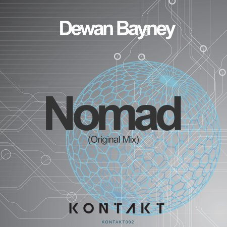 Dewan Bayney - Nomad (Original Mix) - Kontakt Records