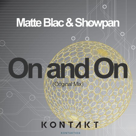 Matte Blac & Showpan - On and On - Kontakt Records