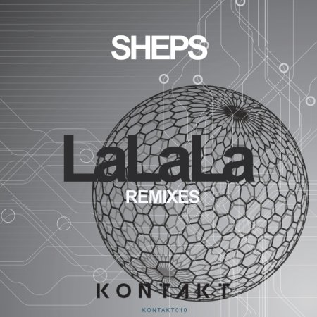 Sheps LaLaLa Remixes - Kontakt Records